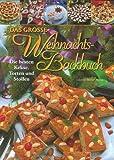 Das grosse Weihnachts-Backbuch: Die besten Kekse, Torten und Stollen