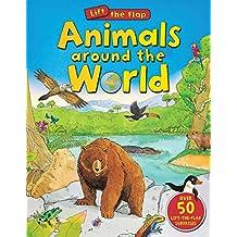 Animals Around the World Lift the Flap