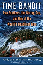 Time Bandit: Two Brothers, the Bering Sea, and One of the World's Deadliest Jobs by Andy Hillstrand (2008-04-08)