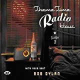 Theme Time Radio Hour With Bob Dylan Season 3