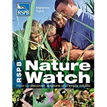 RSPB Nature Watch: How to Discover, Explore and Enjoy Wildlife