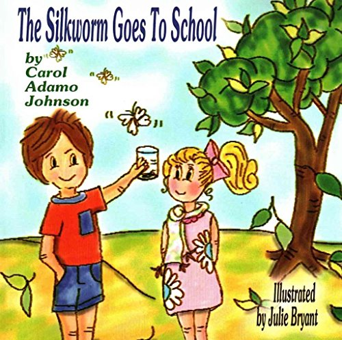 [(The Silkworm Goes to School)] [By (author) Carol Adamo Johnson ] published on (July, 2012)