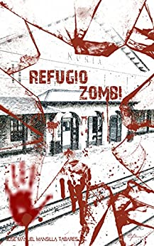 Refugio Zombi por Jose Manuel Mansilla Tabares epub