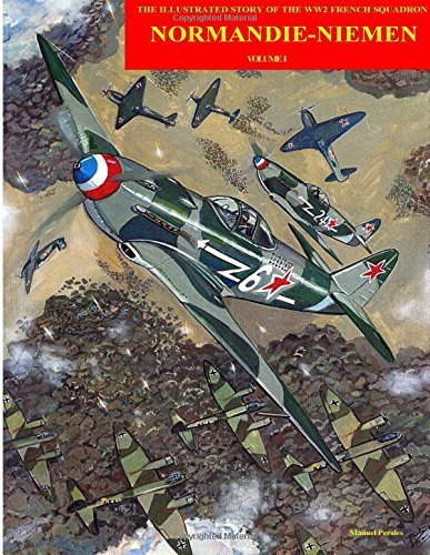 Normandie-Niemen: Illustrated story on the famous Free French figther squadron in Russia during WW2: Volume 1 by Mr Manuel Perales (2015-09-14)