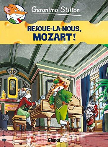 Geronimo Stilton - Tome 10: Rejoue-la nous, Mozart!