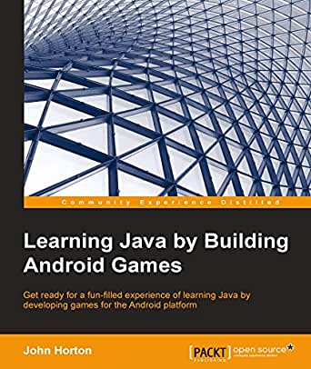 Learning Java by Building Android Games - Explore Java