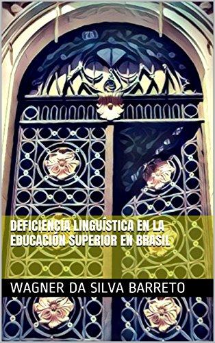 DEFICIENCIA LINGUÍSTICA EN LA EDUCACIÓN SUPERIOR EN BRASIL por WAGNER DA SILVA  BARRETO