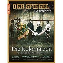 SPIEGEL GESCHICHTE 1/2016: Die Kolonialzeit