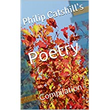 Philip Catshill's Poetry Compilation