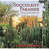 Succulent Paradise: Twelve Great Gardens of the World