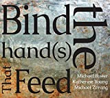 Bind the Hand(S) That Feed
