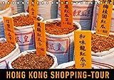 Hong Kong Shopping-Tour (Tischkalender 2018 DIN A5 quer): Auf Shopping-Tour in Hong Kongs Marktgassen (Monatskalender, 14 Seiten ) (CALVENDO Orte) [Kalender] [Apr 16, 2017] Ristl, Martin