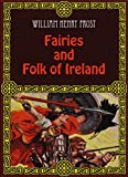 Fairies and Folk of Ireland (illustrated) (English Edition)