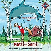 Matti und Sami und die drei größten Fehler des Universums: Sprecher: Martin Baltscheit. 2 CDs. Laufzeit ca. 2 Std. 20 Min.