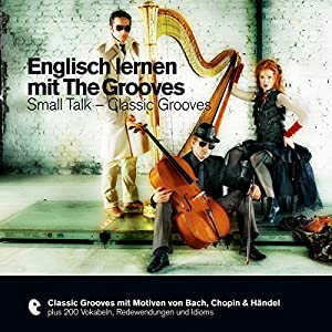 Englisch lernen mit The Grooves - Small Talk/Classic Grooves (Premium Edutainment)
