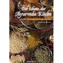 der schatz der ayurveda kche mit ber 125 rezepten fr krper - Ayurveda Kuche Rezepte