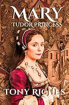Mary - Tudor Princess by [Riches, Tony]
