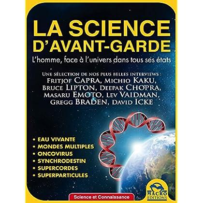 La science d'avant-garde: l'homme face à l'univers dans tous ses états (Science et Connaissance)