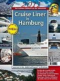 Cruise Liner in Hamburg 2011: Das maritime Jahrbuch aus der Hansestadt - Werner Wassmann, Susanne Opatz, Behrend Oldenburg