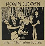 Songtexte von Rosin Coven - Live in the Pagan Lounge