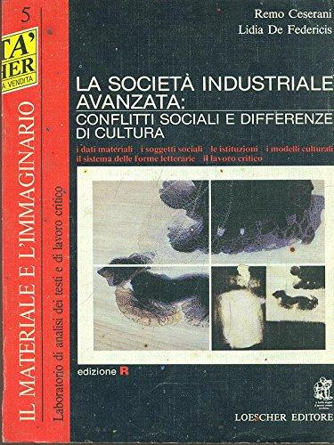 La societa' industriale avanzata: conflitti sociali e differenze di cultura
