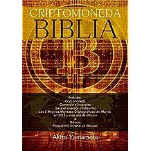 Criptomoneda Biblia: Incluido: Criptomoneda Comercio e Inversion - Las 5 Mejores Monedas Criptográficas del Mundo en 2018 y más allá de Bitcoin - Porqué NO Invertir en Bitcoin