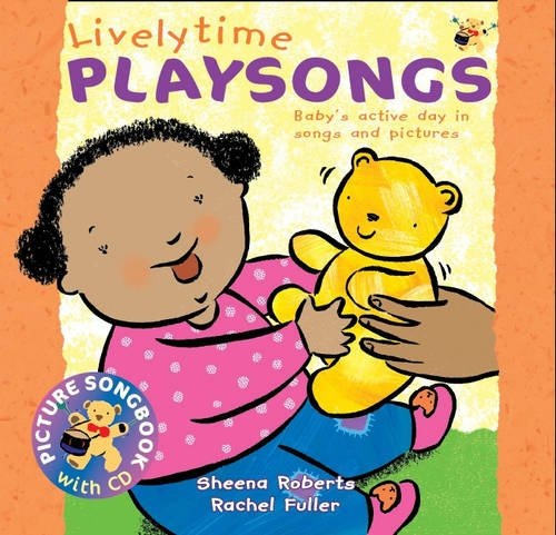 Songbooks - Lively Time Playsongs (Book + CD): Baby's Active Day in Songs and Pictures
