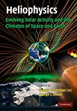 Heliophysics 3 Volume Set: Heliophysics: Evolving Solar Activity and the Climates of Space and Earth