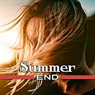 Summer End – Chillout Music for End of Summer, Relax & Chill, Electronic Beats, Good Chill Out Vibes