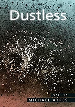 Dustless | Volume 10: Mask [ii] (English Edition) di [Ayres, Michael]