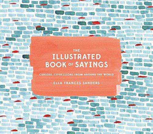Illustrated Book Of Sayings por Ella Frances Sanders