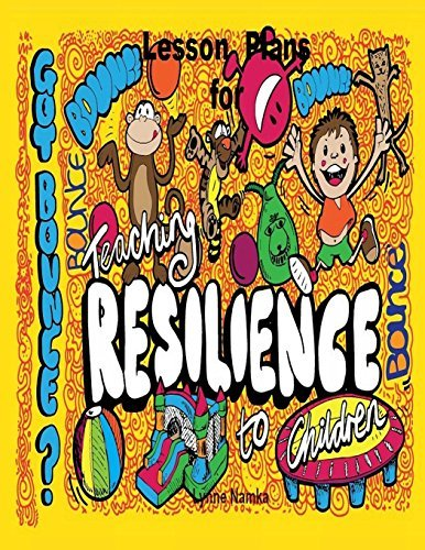 Lesson Plans For Teaching Resilience to Children by Lynne Namka (2014-02-26)