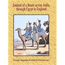 Journal of a Route Across India, Through Egypt to England: In the Latter End of the Year 1817, and the Beginning of 1818