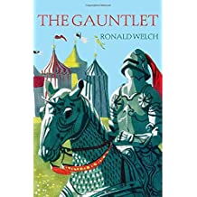 The Gauntlet by Ronald Welch (2015-03-05)