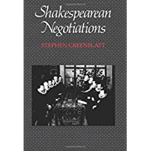 Shakespearean Negotiations: The Circulation of Social Energy in Renaissance England (New Historicism, Studies in Cultural Poetics, No 84)