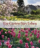 Ein Garten fürs Leben, Sonderauflage, Broschur: Mit Manfred Lucenz und Klaus Bender durch das Gartenjahr - Manfred Lucenz, Klaus Bender
