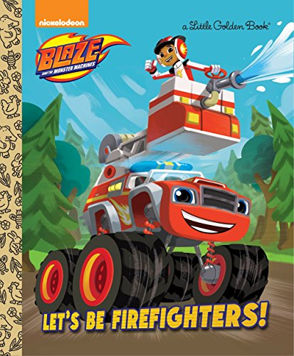 Let's Be Firefighters! (Blaze and the Monster Machines) (Blaze and the Monster Machines: Little Golden Books) por Frank Berrios