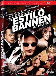 El Estilo Bannen (La Pelicula) (The Bannen Way)