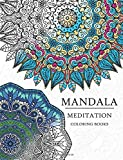 Mandala Meditation Coloring Book: Mandala Coloring Books for Relaxation, Meditation and Creativity