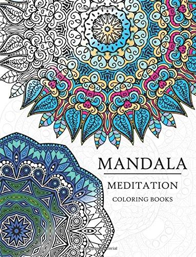 Mandala Meditation Coloring Book: Mandala Coloring Books for Relaxation, Meditation and Creativity