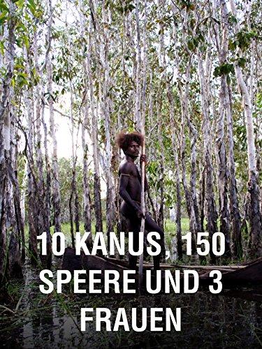 10 Kanus, 150 Speere und 3 Frauen [Omu] (3 Speer)