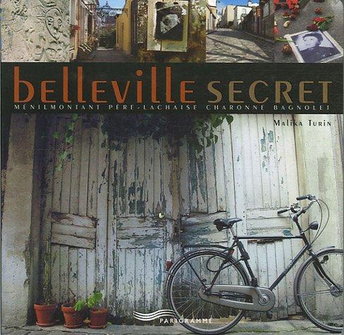 Belleville secret : Ménilmontant Père-Lachaise Charonne Bagnolet par Malika Turin