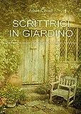 Best scrittrici - Scrittrici in giardino Review