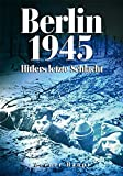 Berlin 1945: Hitlers letzte Schlacht