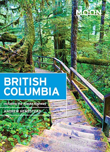 Moon British Columbia: Including the Alaska Highway (Travel Guide) (English Edition)
