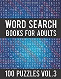 Word Search Books For Adults: 100 Word Search Puzzles - (Word Search Large Print) - Activity Books For Adults Vol.3: Word Search Books For Adults: Volume 3