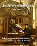 The Sermons of Martin Luther: Lenker Edition Volume 1