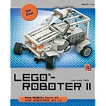 LEGO®-Roboter II - Der Dino: Neue Modelle bauen mit LEGO® MINDSTORMS® NXT 2.0