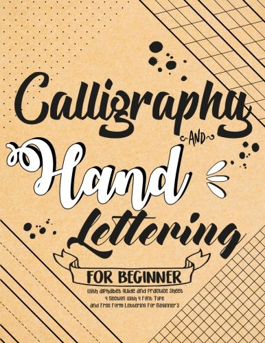 Calligraphy and Hand Lettering For Beginner with Alphabet Guide and Practice Sheet: 4 Section with 4 Font Type and Free Form Lettering For Beginner's: Hand Lettering For Beginner: Volume 3 por Pony Intyerton