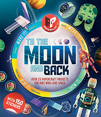 To the Moon and Back: Make It, Wear It, Send It, Show It! (Paperplay) por Susie Brooks